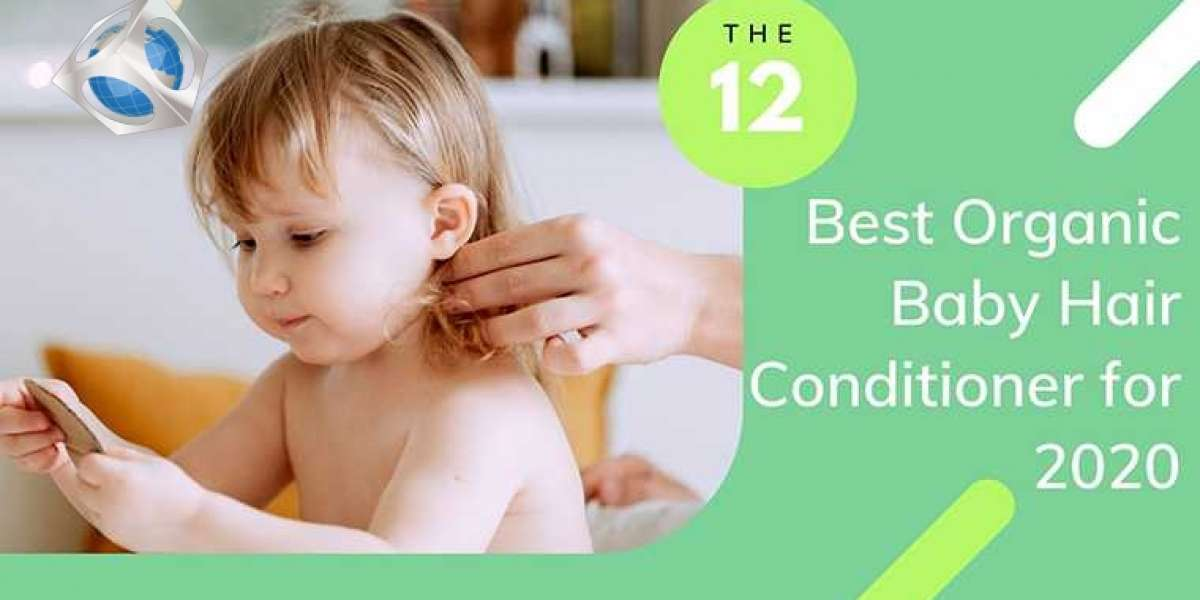 12 Best Organic Baby Hair Conditioner for 2020